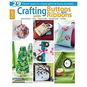 Crafting with Buttons and Ribbons by Leisure Arts - 9781464707469 Book