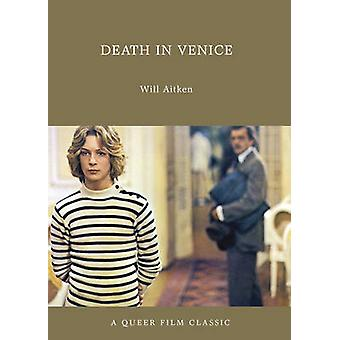Death in Venice - A Queer Film Classic by Will Aitken - 9781551524184