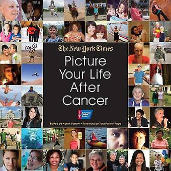 Picture Your Life After Cancer by The New York Times - Karen Barrow -