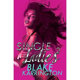 Single Ladies 2 by Blake Karrington - 9781622867899 Book
