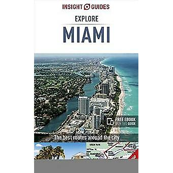 Insight Guides Explore Miami (Travel Guide with Free eBook) by Insigh