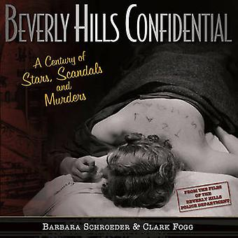Beverly Hills Confidential - A Century of Stars - Scandals and Murders