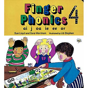 Finger Phonics - ai - j - oa - ie - ee - or by Susan M. Lloyd - Sara W