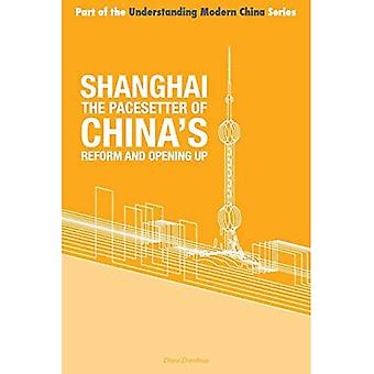 Shanghai - il 'Pacesetter'a of China's Reform and Opening Up (Understanding Modern China)