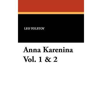Anna Karenina Vol. 1  2 by Tolstoy & Leo Nikolayevich