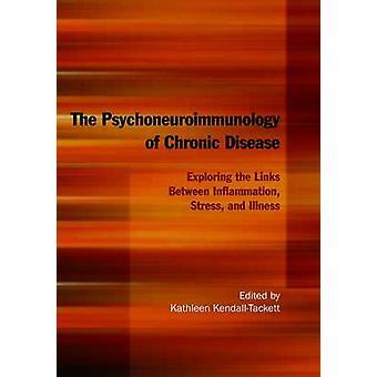 The Psychoneuroimmunology of Chronic Disease - Exploring the Links Bet