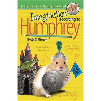 Imagination According to Humphrey by Betty G Birney - 9780147517692 B