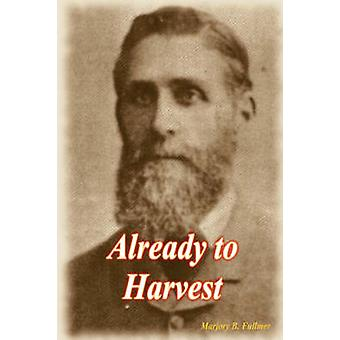 Already To Harvest by Fullmer & Marjory