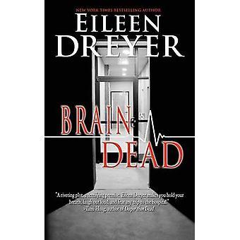 Brain Dead Medical Thriller by Dreyer & Eileen