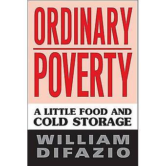 Pobreza común - un poco de comida y almacenamiento en frío por William DiFazio-