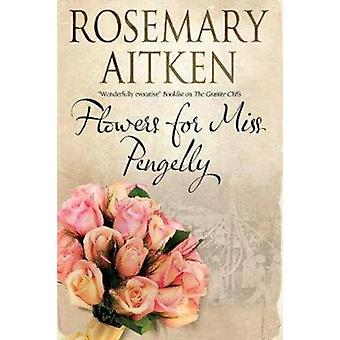 Flowers for Miss Pengelly by Aitken & Rosemary