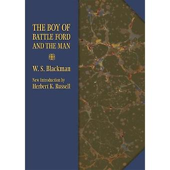 The Boy of Battle Ford and the Man by W S Blackman & Introduction by Herbert K Russell