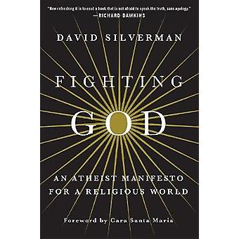 Fighting God by David Silverman