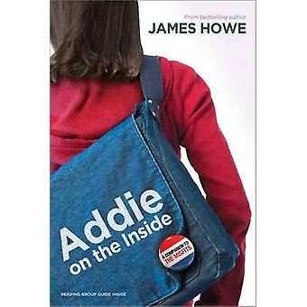 Addie on the Inside by James Howe - 9781416913856 Book