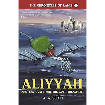 Aliyyah and the Quest for the Lost Treasures by Scott & Ayesha Abdullah