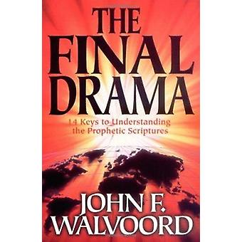 The Final Drama - Fourteen Keys to Understanding the Prophetic Scriptu