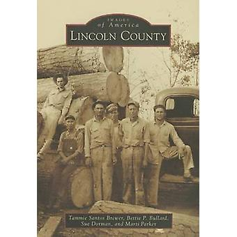 Lincoln County by Tammie Santos Brewer - Bettie P Bullard - Sue Dorma