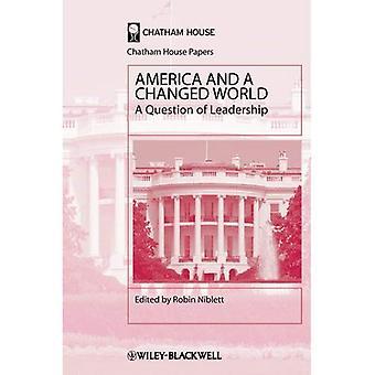 Amerika und einer veränderten Welt: eine Frage der Führung