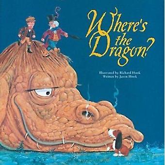 Where's the Dragon? by Jason Hook - Richard Hook - 9781402716249 Book