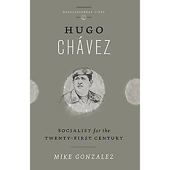 Hugo Chavez by Mike Gonzalez