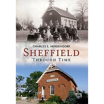 Sheffield - - Through Time by Charles E Herdendorf - 9781635000023 Book