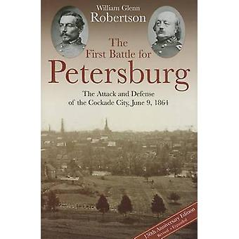 The First Battle for Petersburg - The Attack and Defense of the Cockad