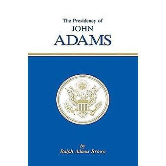 President i John Adams av Brown & Ralph A.