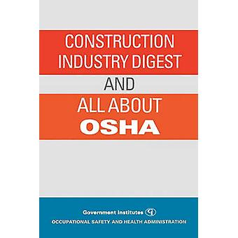 Construction Industry Digest And All about OSHA Revised by Osha