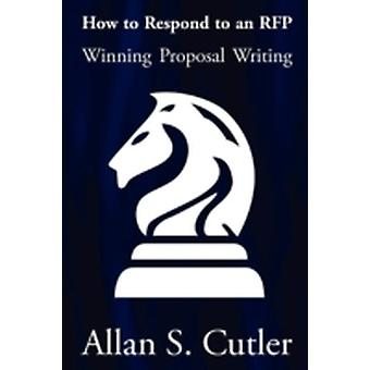 Winning Proposal Writing by Cutler & Allan