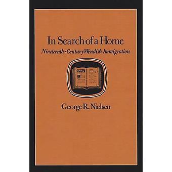 In Search of a Home NineteenthCentury Wendish Immigration by Nielsen & George R.