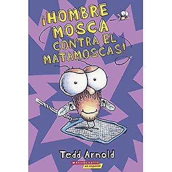 Hombre Mosca Contra El Matamoscas! (Fly Guy vs. the Flyswatter)