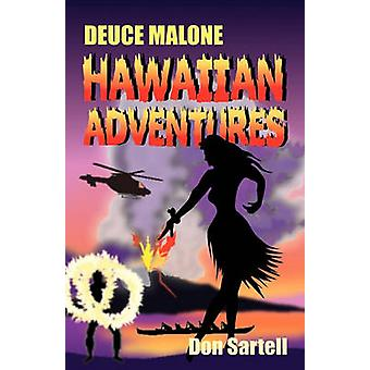 Deuce Malone Hawaiian Adventures by Sartell & Don