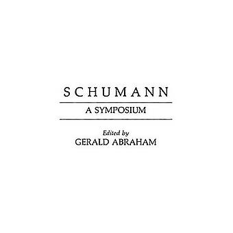 Schumann A Symposium by Kennett & Lee