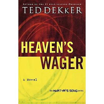 Heavens Wager by Dekker & Ted