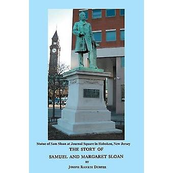 The Story of Samuel and Margaret Sloan by Duryee & Joseph Rankin