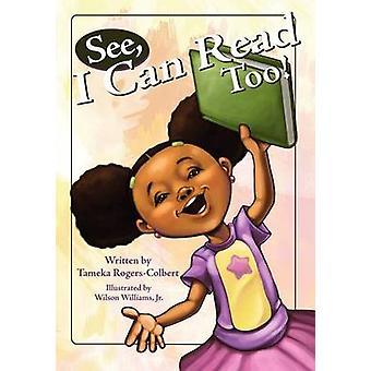 See I Can Read Too by RogersColbert & Tameka