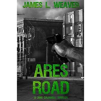 Ares Road by Weaver & James L