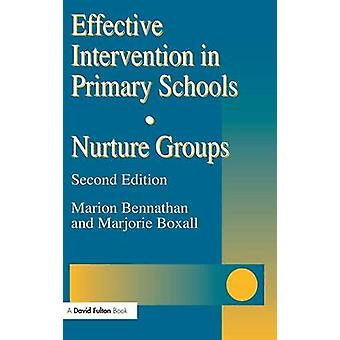 Effective Intervention in Primary Schools  Nurture Groups by Bennathan & Marion