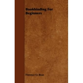 Bookbinding for Beginners by Bean & Florence O.