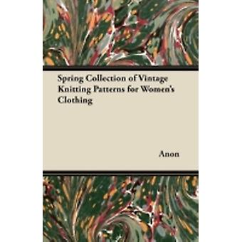 Spring Collection of Vintage Knitting Patterns for Womens Clothing by Anon