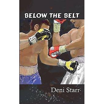 Below the Belt by Starr & Deni