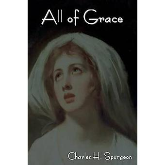 All of Grace by Spurgeon & Charles H.