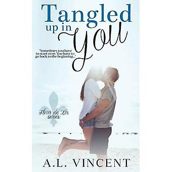 Tangled Up In You by Vincent & A.L.