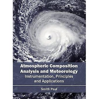 Atmospheric Composition Analysis and Meteorology Instrumentation Principles and Applications by Paul & Smith