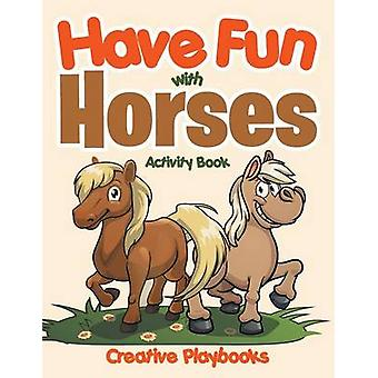 Have Fun with Horses Activity Book by Creative Playbooks