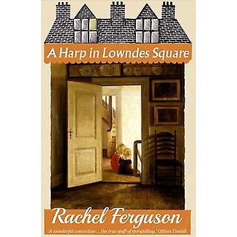 A Harp in Lowndes Square by Ferguson & Rachel