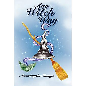 Any Witch Way by Savage & Annastaysia