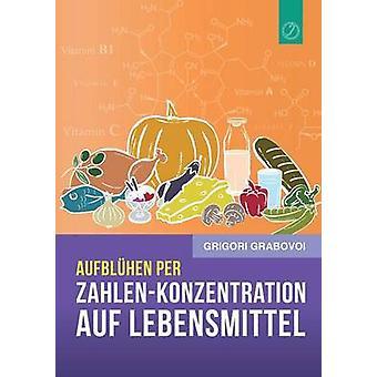 Aufblhen per ZahlenKonzentration auf Lebensmittel GERMAN Edition by Grabovoi & Grigori