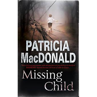 Missing Child by MacDonald & Patricia