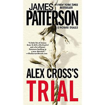 Alex Cross's TRIAL by James Patterson - Richard DiLallo - 97803160728